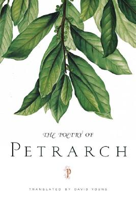 The Poetry Of Petrarch By Young, David (TRN)/ Young, David (INT)/ Petrarca, Francesco/ Young, David